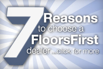 7 reasons to choose a floors first dealer